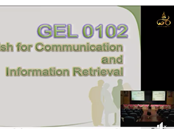 GEL0102 English for Communication and Searching 11.00 AM. - 14.00 PM.