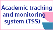 Academic tracking and monitoring system (TSS)